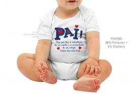 body infantil um pai tem a sabedoria de um mestre e a sinceridade de um amigo. Tecido ribana 96% poliéster + 4% elastano Estampa Colorida  Sublimação