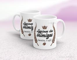 Caneca cerâmica lágrimas das inimigas, mentira é café Cerâmica branca interior e alça branca   Sublimação