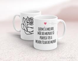 Caneca em cerâmica dia das mães - Melhor mãe do mundo (filha) Cerâmica branca   Sublimação