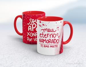Caneca em cerâmica dia dos namorados - meu eterno namorado Cerâmica branca interior e alça vermelha   Sublimação