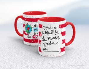 Caneca em cerâmica dia dos namorados - você é a mulher da minha vida Cerâmica branca interior e alça vermelha   Sublimação